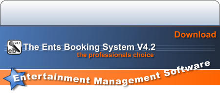 Entertainment Management Software  Download the professionals choice The Ents Booking System V4.2